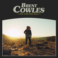 Purchase Brent Cowles - How To Be Okay Alone