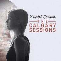 Purchase Kendel Carson - The Calgary Sessions