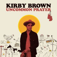Purchase Kirby Brown - Uncommon Prayer