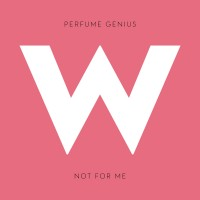 Purchase Perfume Genius - Not For Me (CDS)