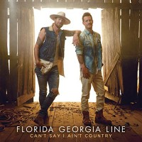 Purchase Florida Georgia Line - Can't Say I Ain't Country