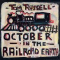 Buy Tom Russell - October in the Railroad Earth Mp3 Download