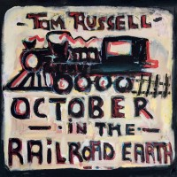 Purchase Tom Russell - October in the Railroad Earth