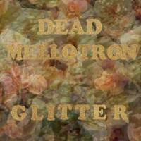 Purchase Dead Mellotron - Glitter