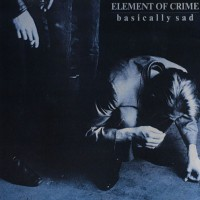 Purchase Element Of Crime - Basically Sad