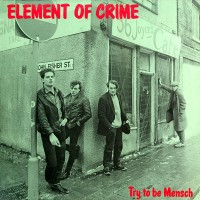 Purchase Element Of Crime - Try To Be Mensch