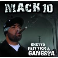 Purchase Mack 10 - Ghetto Gutter & Gangsta