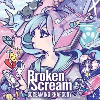 Purchase Broken By The Scream - Screaming Rhapsody