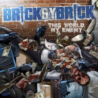 Purchase Brick By Brick - This World, My Enemy