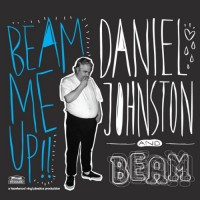 Purchase Daniel Johnston - Beam Me Up (With Beam)