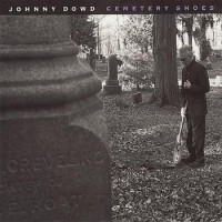 Purchase Johnny Dowd - Cemetary Shoes