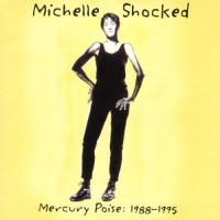 Purchase Michelle Shocked - Mercury Poise: 1988-1995
