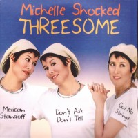 Purchase Michelle Shocked - Threesome