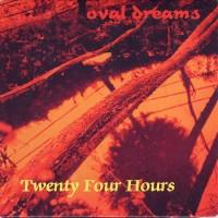 Purchase Twenty Four Hours - Oval Dreams