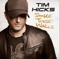 Purchase Tim Hicks - Shake These Walls