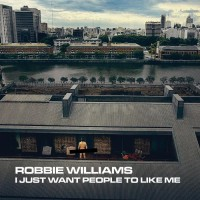 Purchase Robbie Williams - I Just Want People To Like Me (CDS)
