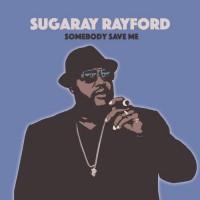 Purchase Sugaray Rayford - Somebody Save Me
