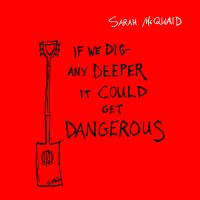 Purchase Sarah Mcquaid - If We Dig Any Deeper It Could Get Dangerous