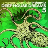 Purchase VA - Lemongrassmusic In The Mix: Deep House Dreams 5