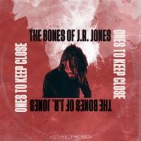 Purchase The Bones Of J.R. Jones - Ones To Keep Close