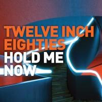 Purchase VA - Twelve Inch Eighties: Hold Me Now CD1