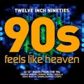 Buy VA - Twelve Inch Nineties: Feels Like Heaven Mp3 Download