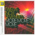 Buy VA - Twelve Inch Seventies: More, More, More CD3 Mp3 Download
