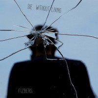 Purchase Fizbers - Die Without Living