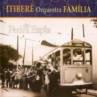 Purchase Itiberê Orquestra Família - Pedra Do Espia CD1