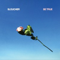 Purchase Sloucher - Be True