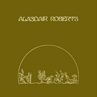 Purchase Alasdair Roberts - The Crook Of My Arm