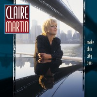 Purchase Claire Martin - Make This City Ours
