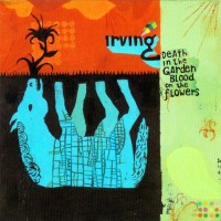 Purchase Irving - Death In The Garden Blood On The Flowers