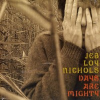 Purchase Jeb Loy Nichols - Days Are Mighty CD1