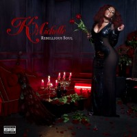 Purchase K. Michelle - Rebellious Soul (Deluxe Edition)