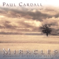 Purchase Paul Cardall - Miracles - A Journey Of Hope & Healing