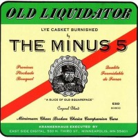 Purchase The Minus 5 - Old Liquidator
