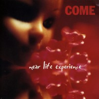 Purchase Come (US) - Near Life Experience
