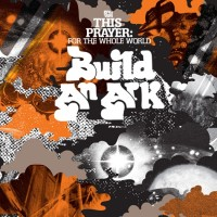 Purchase build an ark - This Prayer: For The Whole World (EP) (Vinyl)