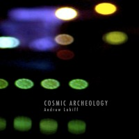 Purchase Andrew Lahiff - Cosmic Archeology
