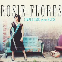 Purchase Rosie Flores - Simple Case Of The Blues