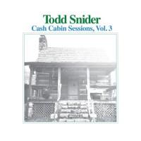 Purchase Todd Snider - Cash Cabin Sessions, Vol. 3
