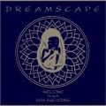 Buy Dreamscape - Welcome To Our New Age House Mp3 Download