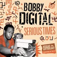 Purchase VA - Serious Times (Bobby Digital Reggae Anthology Vol. 2)