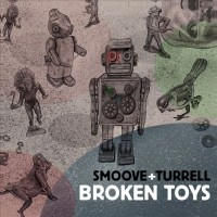 Purchase Smoove & Turrell - Broken Toys