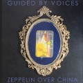 Buy Guided By Voices - Zeppelin Over China Mp3 Download