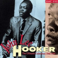 Purchase John Lee Hooker - The Ultimate Collection: 1948-1990 CD1