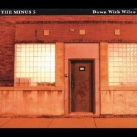 Purchase The Minus 5 - Down With Wilco: A Tragedy In Three Halfs (Vinyl)