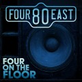 Buy Four80East - Four On The Floor Mp3 Download