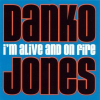 Purchase Danko Jones - I'm Alive And On Fire